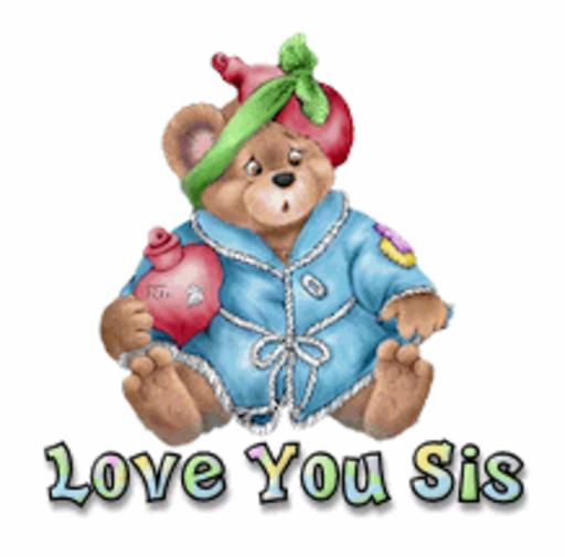Love You Sis - BearGetWellSoon