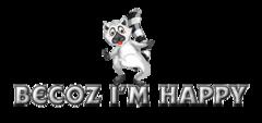 Becoz I'm Happy - RaccoonStepOnName