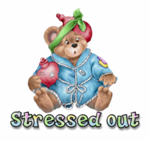 Stressed out - BearGetWellSoon