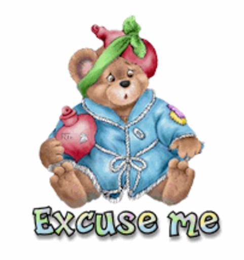 Excuse me - BearGetWellSoon