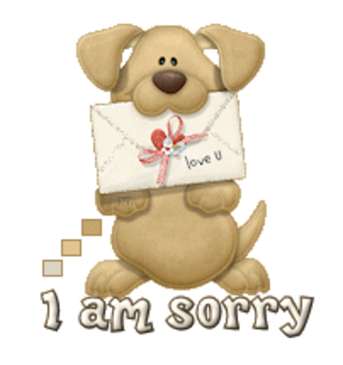 I am sorry - PuppyLoveULetter