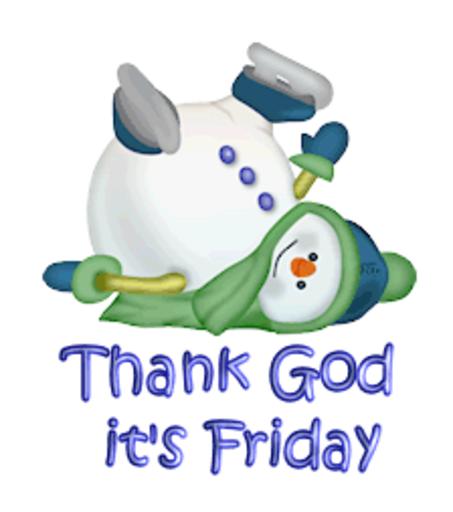 Thank God it's Friday - CuteSnowman1318
