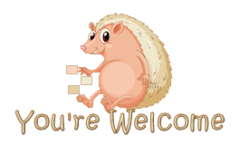 You're Welcome - CutePorcupine