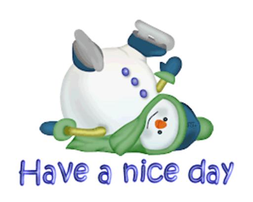 Have a nice day - CuteSnowman1318